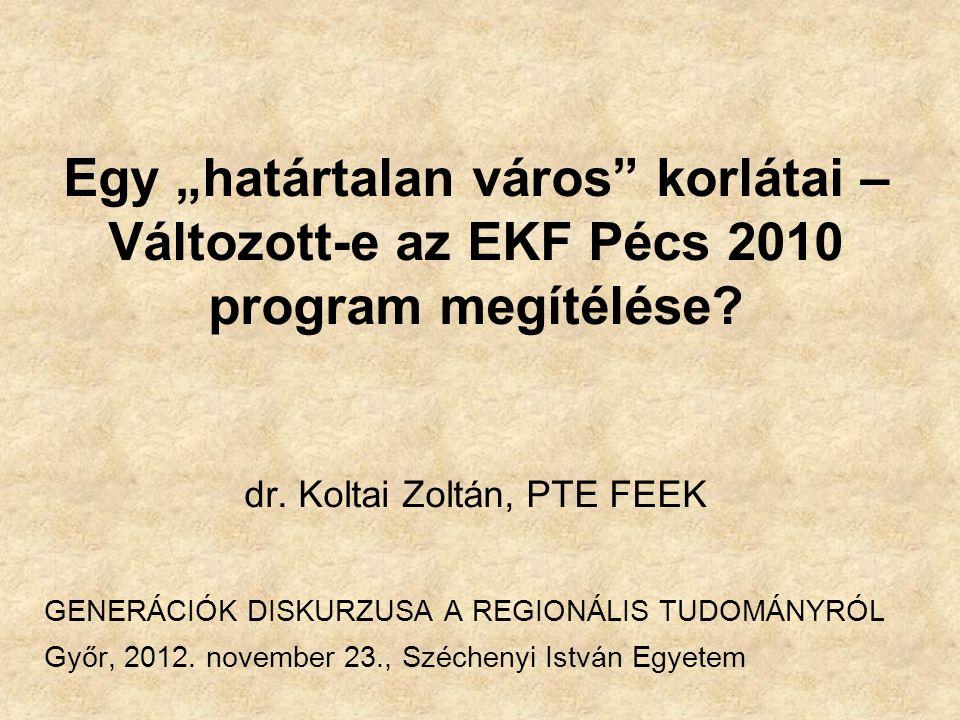 """Egy """"határtalan város korlátai – Változott-e az EKF Pécs 2010 program megítélése."""