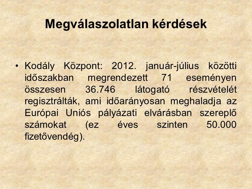 Megválaszolatlan kérdések •Kodály Központ: 2012.
