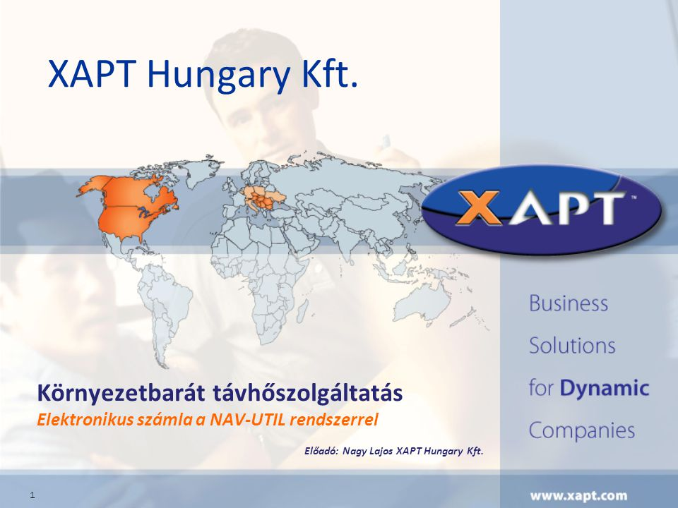 XAPT Hungary Kft. 1 Környezetbarát távhőszolgáltatás Elektronikus számla a NAV-UTIL rendszerrel Előadó: Nagy Lajos XAPT Hungary Kft.