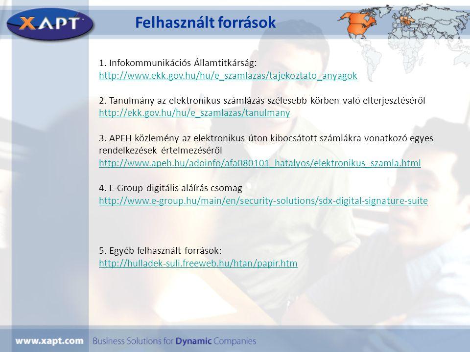 1. Infokommunikációs Államtitkárság: http://www.ekk.gov.hu/hu/e_szamlazas/tajekoztato_anyagok 2. Tanulmány az elektronikus számlázás szélesebb körben