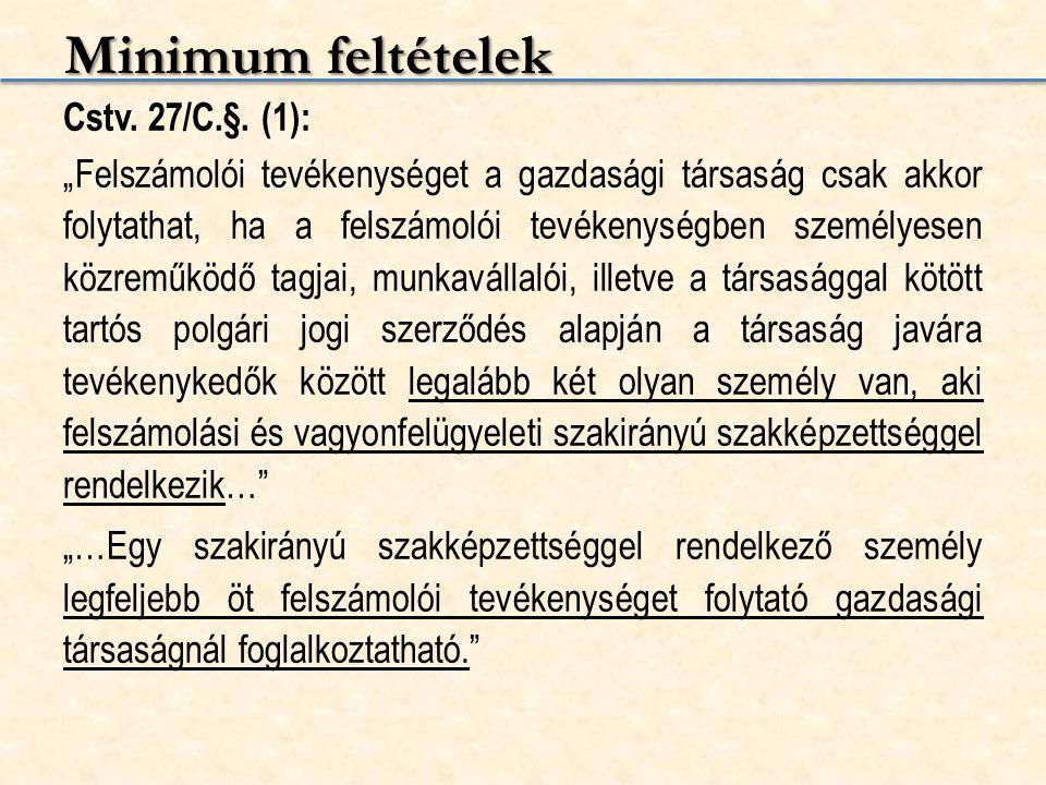 """Minimum feltételek Cstv. 27/C.§. (1): """"Felszámolói tevékenységet a gazdasági társaság csak akkor folytathat, ha a felszámolói tevékenységben személyes"""