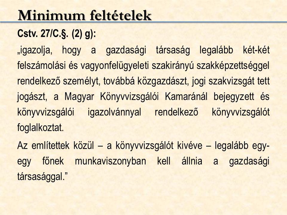 """Minimum feltételek Cstv. 27/C.§. (2) g): """"igazolja, hogy a gazdasági társaság legalább két-két felszámolási és vagyonfelügyeleti szakirányú szakképzet"""