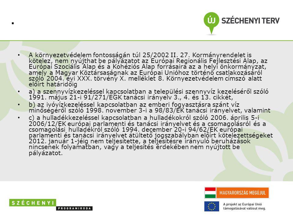 • A környezetvédelem fontosságán túl 25/2002 II. 27.