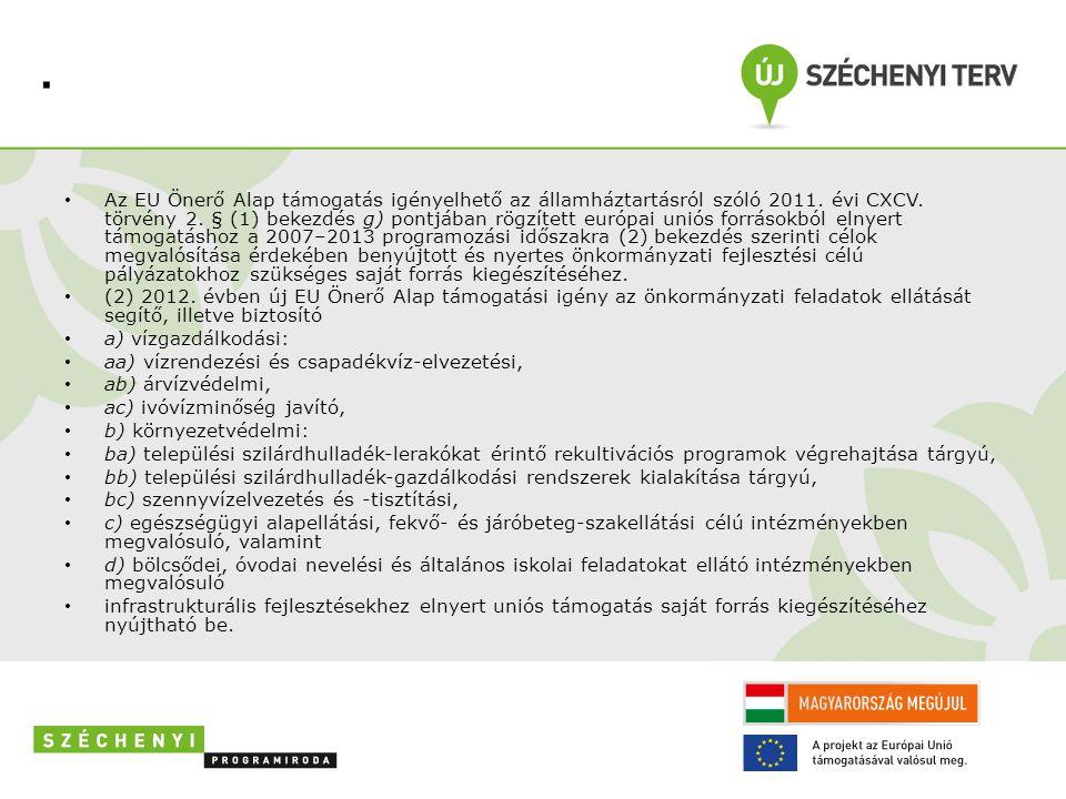 • Az EU Önerő Alap támogatás igényelhető az államháztartásról szóló 2011.