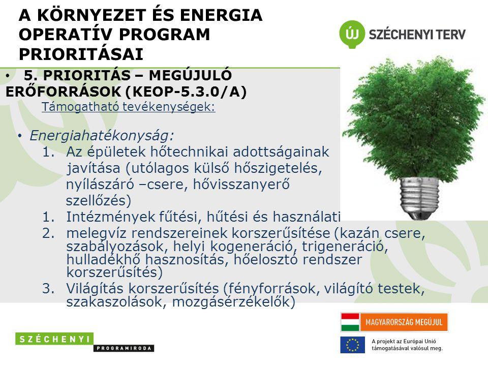 A KÖRNYEZET ÉS ENERGIA OPERATÍV PROGRAM PRIORITÁSAI • 5.