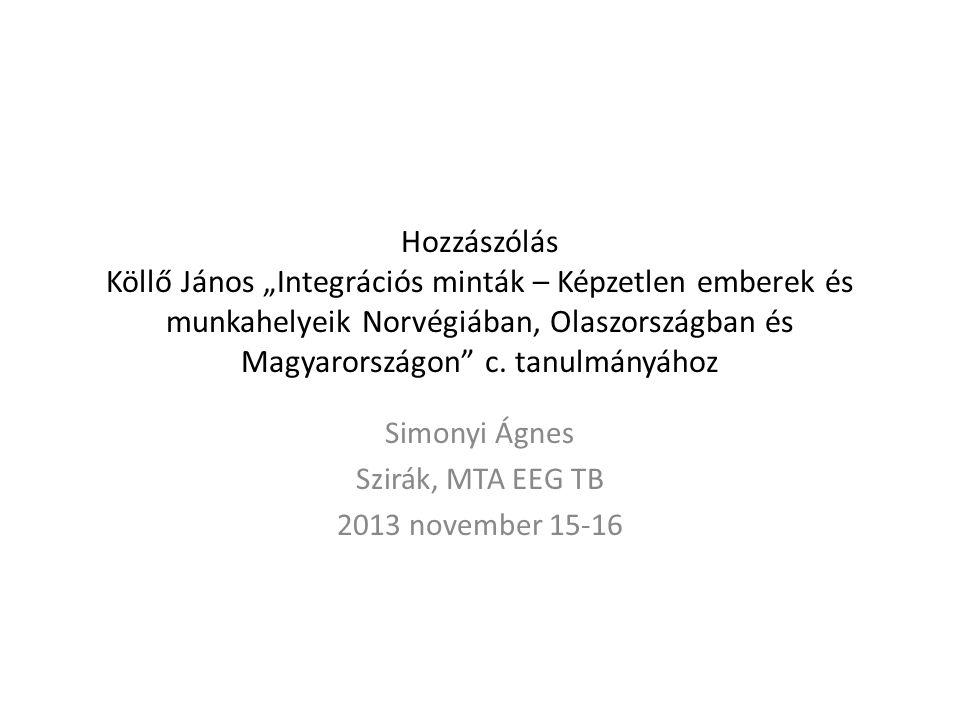 """Hozzászólás Köllő János """"Integrációs minták – Képzetlen emberek és munkahelyeik Norvégiában, Olaszországban és Magyarországon c."""