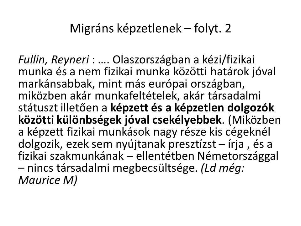 Migráns képzetlenek – folyt. 2 Fullin, Reyneri : ….