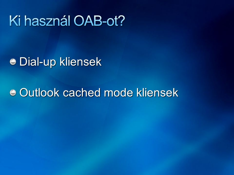 Dial-up kliensek Outlook cached mode kliensek