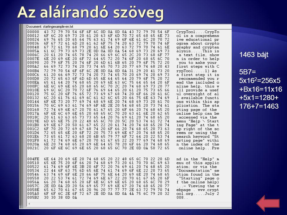 1463 bájt 5B7= 5x16 2 =256x5 +Bx16=11x16 +5x1=1280+ 176+7=1463
