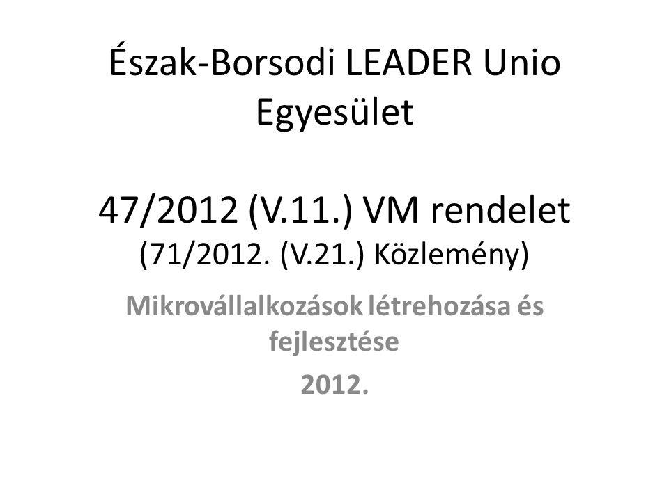 Észak-Borsodi LEADER Unio Egyesület 47/2012 (V.11.) VM rendelet (71/2012.