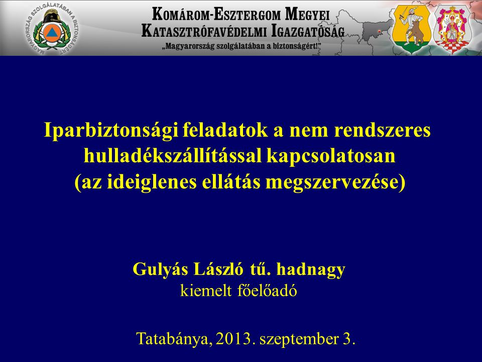 Gulyás László tű. hadnagy kiemelt főelőadó Tatabánya, 2013.