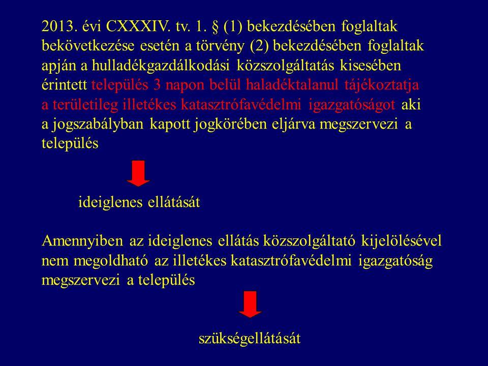 2013. évi CXXXIV. tv. 1.