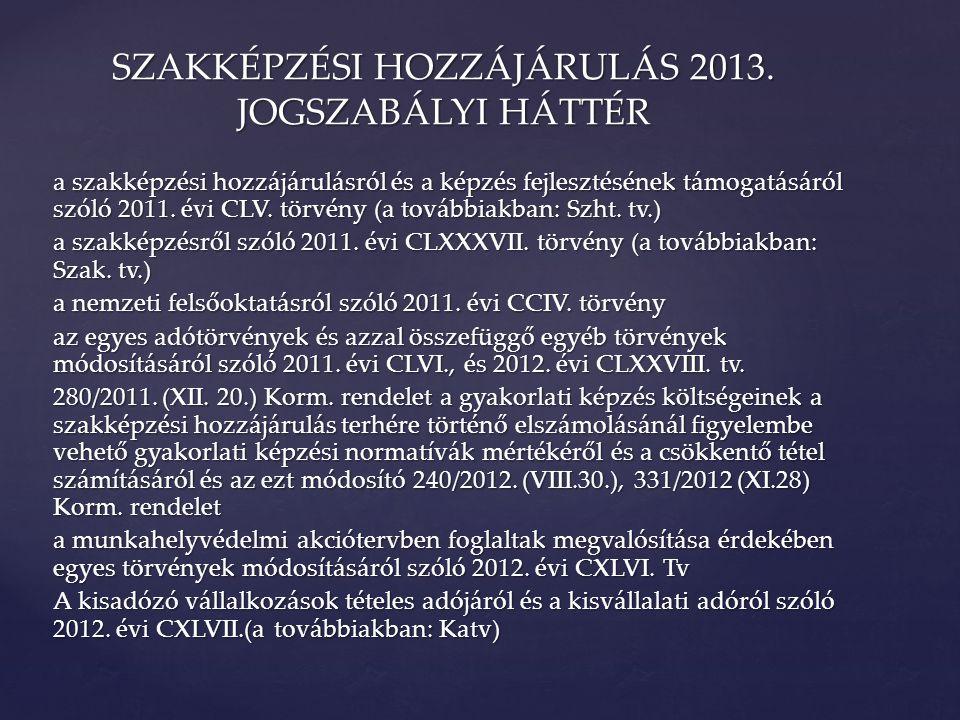 a szakképzési hozzájárulásról és a képzés fejlesztésének támogatásáról szóló 2011. évi CLV. törvény (a továbbiakban: Szht. tv.) a szakképzésről szóló
