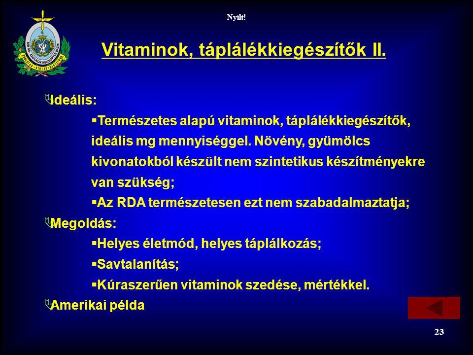 Nyílt! 23 Vitaminok, táplálékkiegészítők II.  Ideális:  Természetes alapú vitaminok, táplálékkiegészítők, ideális mg mennyiséggel. Növény, gyümölcs