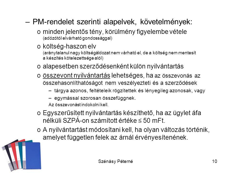 Szénásy Péterné10 –PM-rendelet szerinti alapelvek, követelmények: ominden jelentős tény, körülmény figyelembe vétele (adózótól elvárható gondossággal)