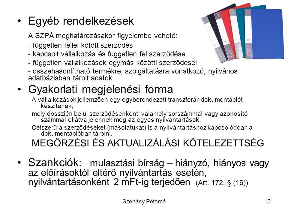 Szénásy Péterné13 •Egyéb rendelkezések A SZPÁ meghatározásakor figyelembe vehető: - független féllel kötött szerződés - kapcsolt vállalkozás és függet