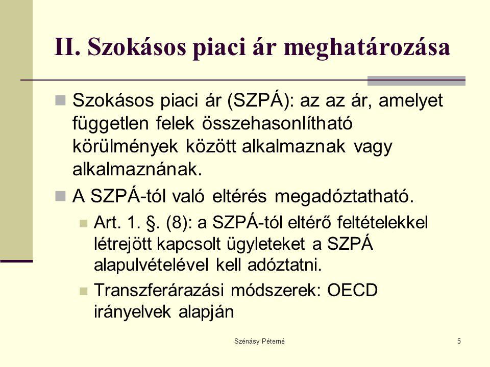 Szénásy Péterné5 II. Szokásos piaci ár meghatározása  Szokásos piaci ár (SZPÁ): az az ár, amelyet független felek összehasonlítható körülmények közöt