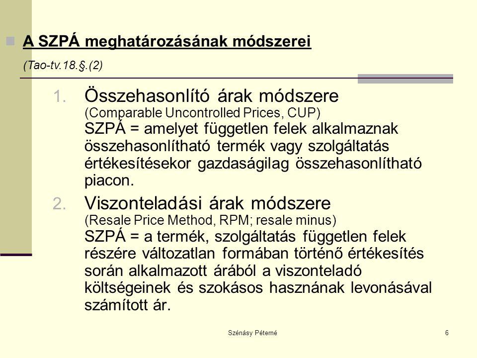 Szénásy Péterné6 1. Összehasonlító árak módszere (Comparable Uncontrolled Prices, CUP) SZPÁ = amelyet független felek alkalmaznak összehasonlítható te