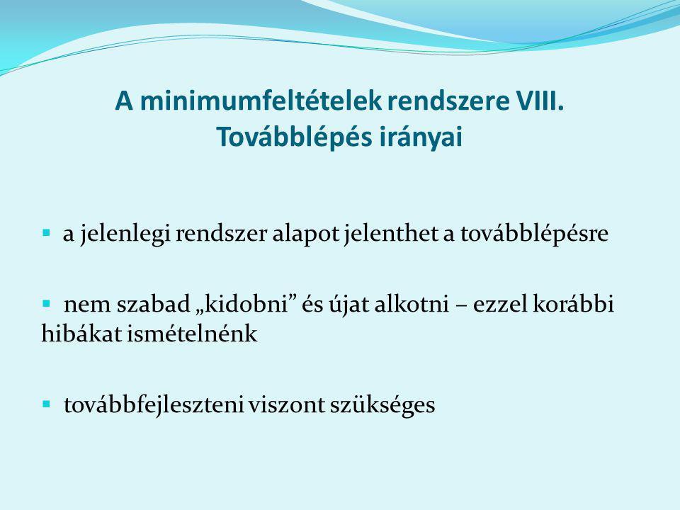 A minimumfeltételek rendszere VIII.