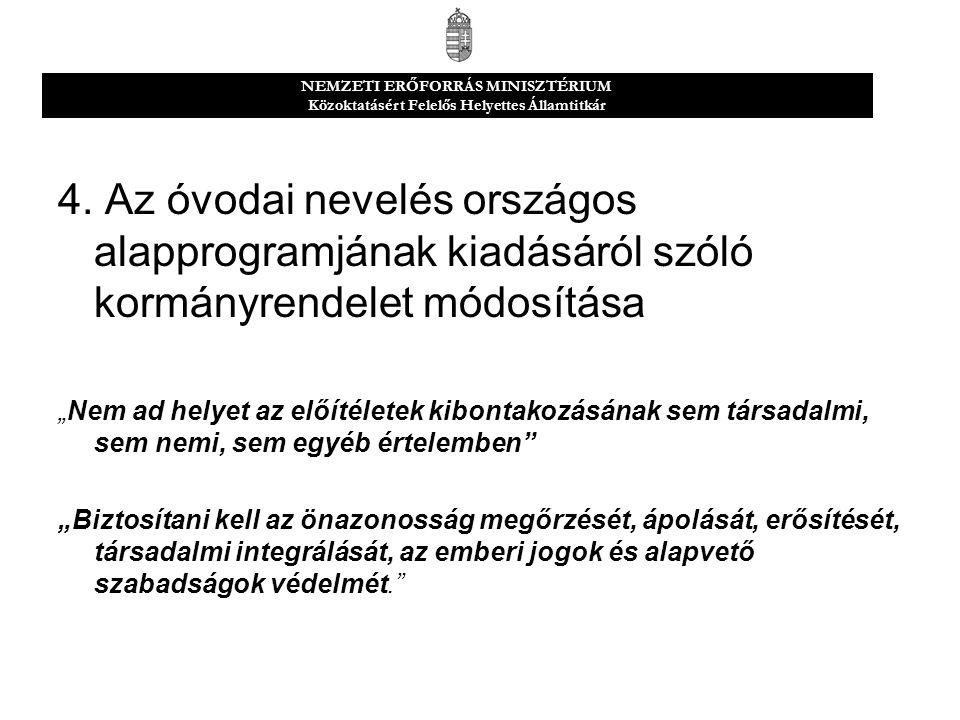 """4. Az óvodai nevelés országos alapprogramjának kiadásáról szóló kormányrendelet módosítása """"Nem ad helyet az előítéletek kibontakozásának sem társadal"""
