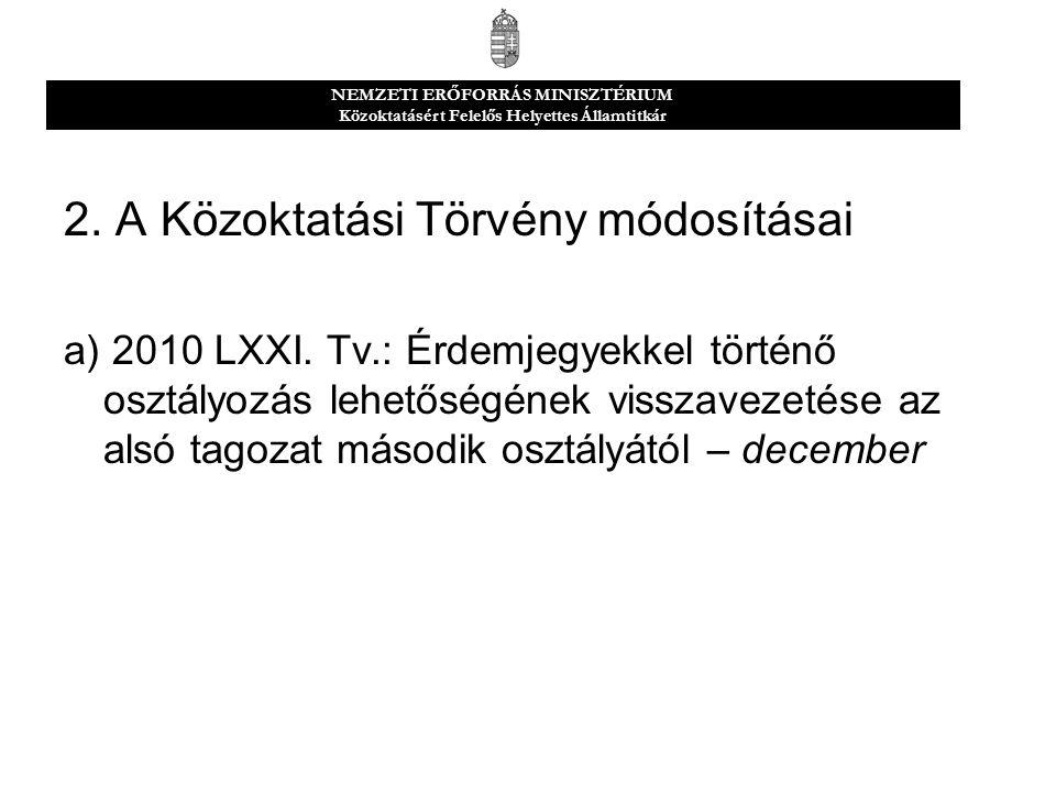 2. A Közoktatási Törvény módosításai a) 2010 LXXI.