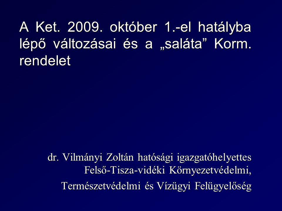 """A Ket. 2009. október 1.-el hatályba lépő változásai és a """"saláta Korm."""