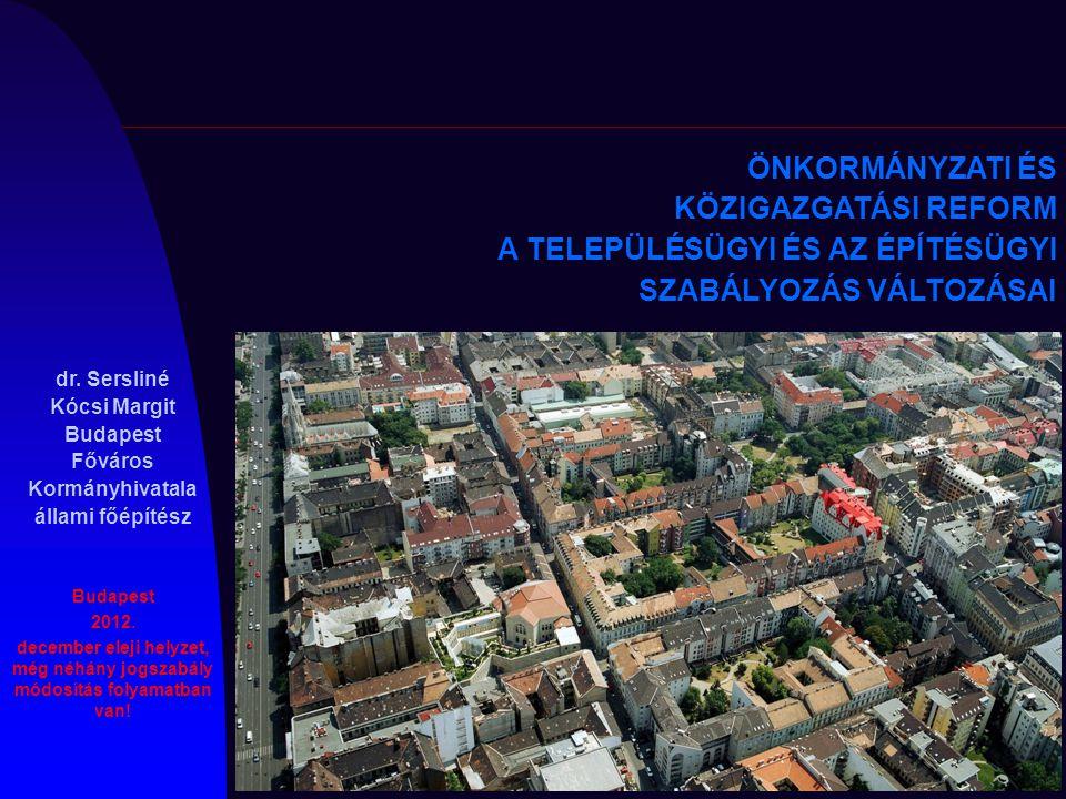 Budapest 2012. december eleji helyzet, még néhány jogszabály módosítás folyamatban van! dr. Sersliné Kócsi Margit Budapest Főváros Kormányhivatala áll