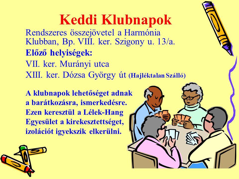 Keddi Klubnapok Rendszeres összejövetel a Harmónia Klubban, Bp.