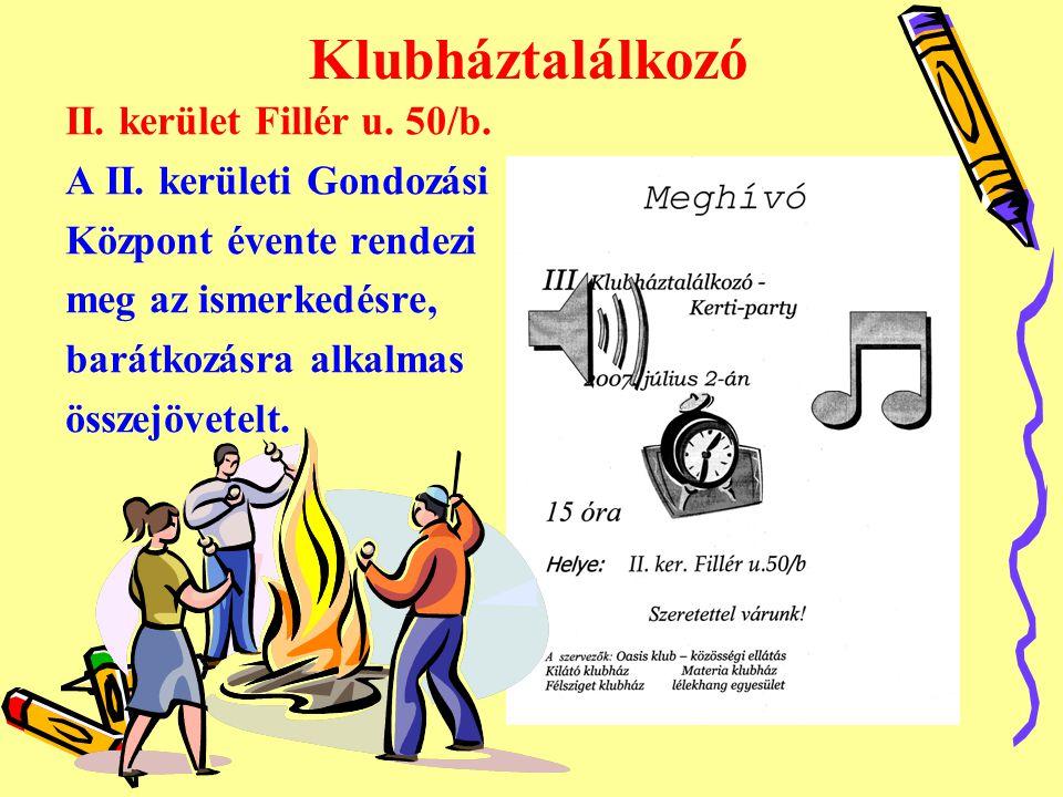 Klubháztalálkozó II. kerület Fillér u. 50/b. A II.