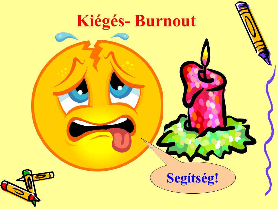 Kiégés- Burnout Segítség!