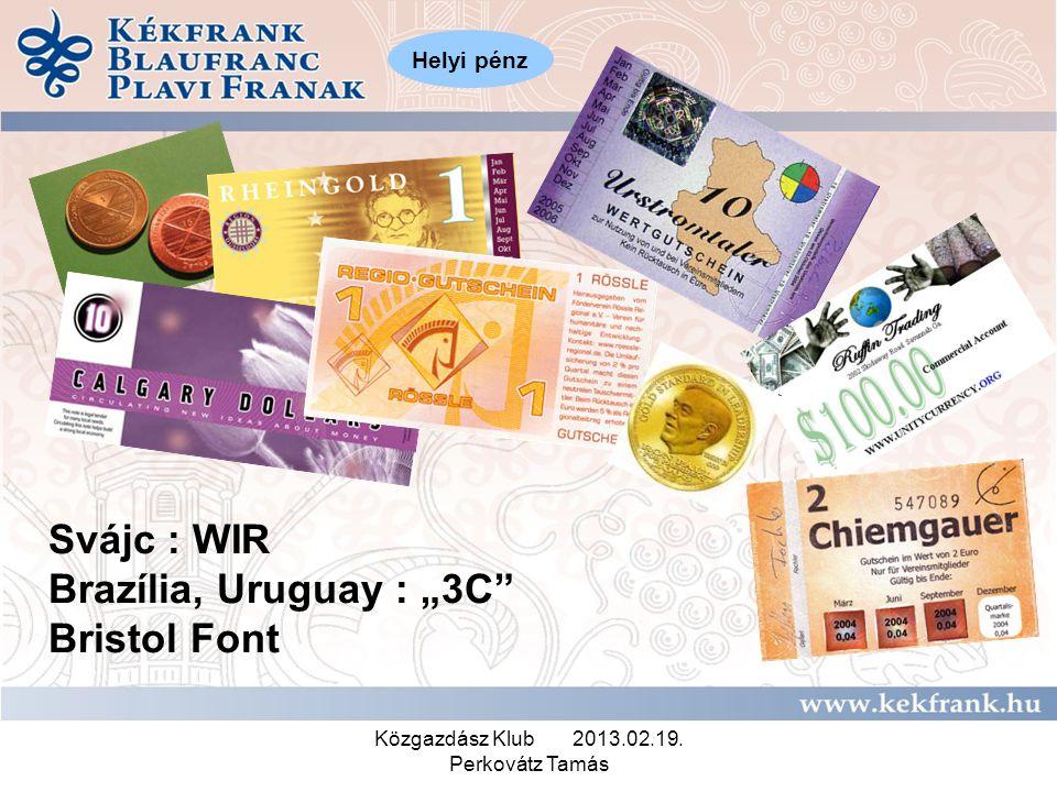 """Közgazdász Klub 2013.02.19. Perkovátz Tamás Svájc : WIR Brazília, Uruguay : """"3C"""" Bristol Font Helyi pénz"""
