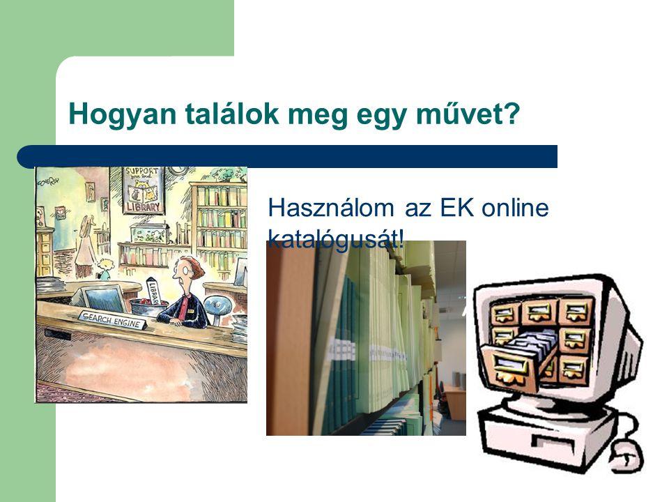 Hogyan találok meg egy művet Használom az EK online katalógusát!