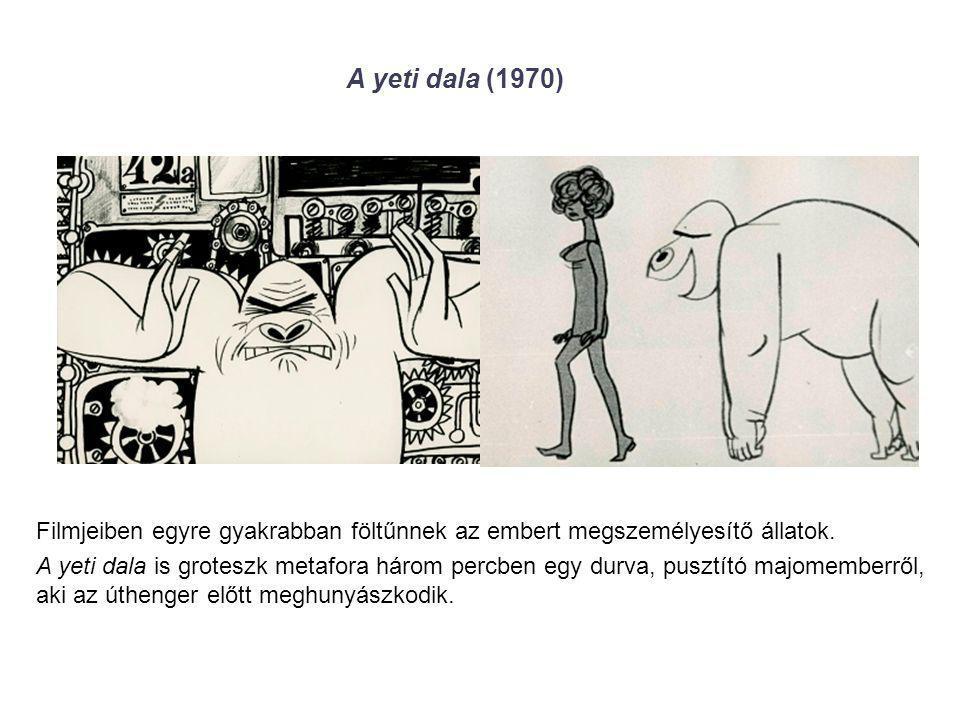 A yeti dala (1970) Filmjeiben egyre gyakrabban föltűnnek az embert megszemélyesítő állatok. A yeti dala is groteszk metafora három percben egy durva,