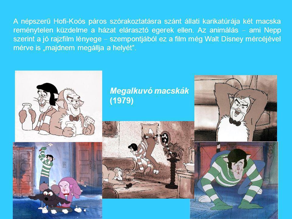 Megalkuvó macskák (1979) A népszerű Hofi-Koós páros szórakoztatásra szánt állati karikatúrája két macska reménytelen küzdelme a házat elárasztó egerek