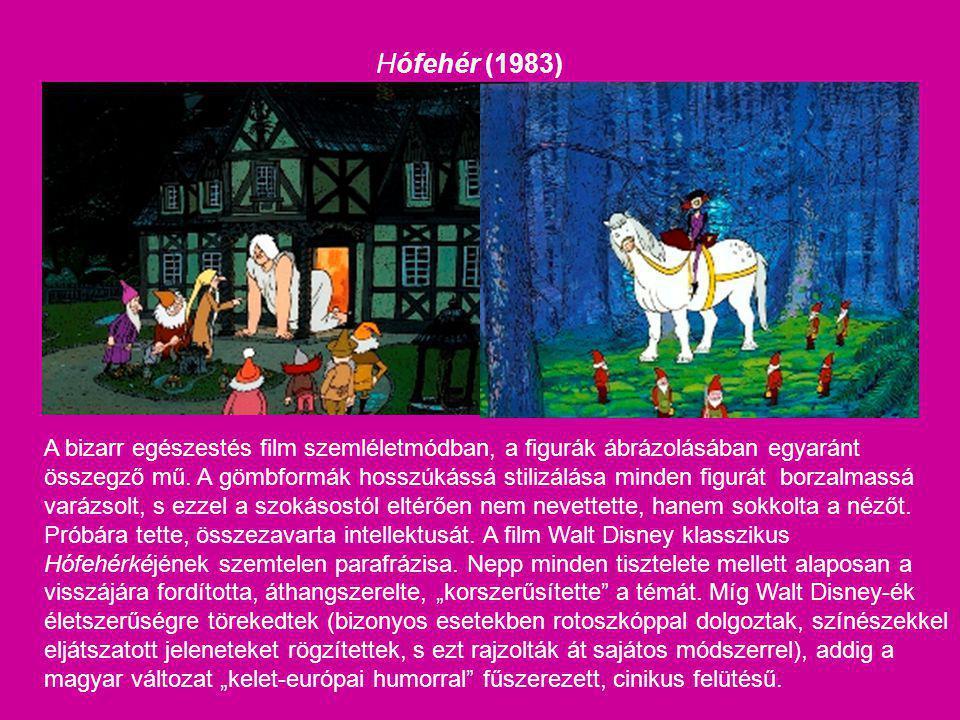 Hófehér (1983) A bizarr egészestés film szemléletmódban, a figurák ábrázolásában egyaránt összegző mű. A gömbformák hosszúkássá stilizálása minden fig