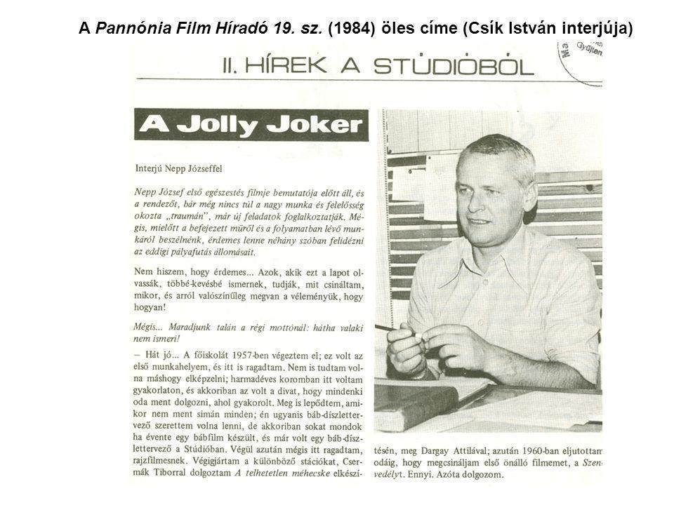 A Pannónia Film Híradó 19. sz. (1984) öles címe (Csík István interjúja)