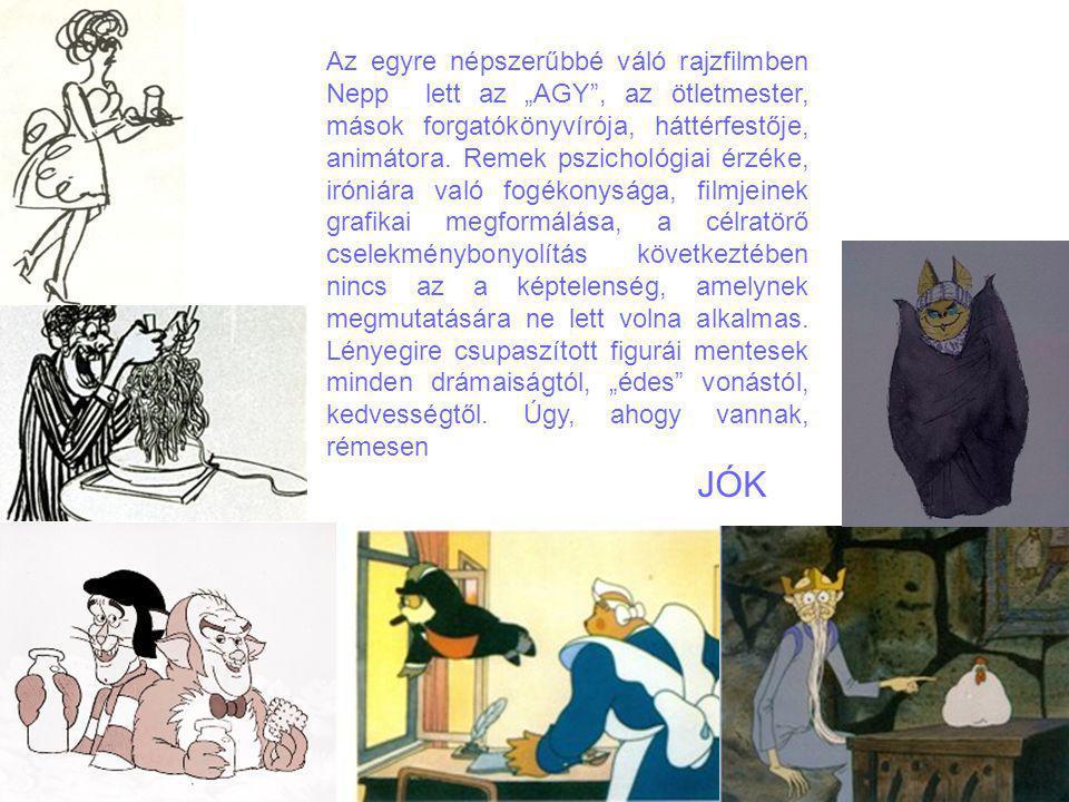 """Az egyre népszerűbbé váló rajzfilmben Nepp lett az """"AGY"""", az ötletmester, mások forgatókönyvírója, háttérfestője, animátora. Remek pszichológiai érzék"""