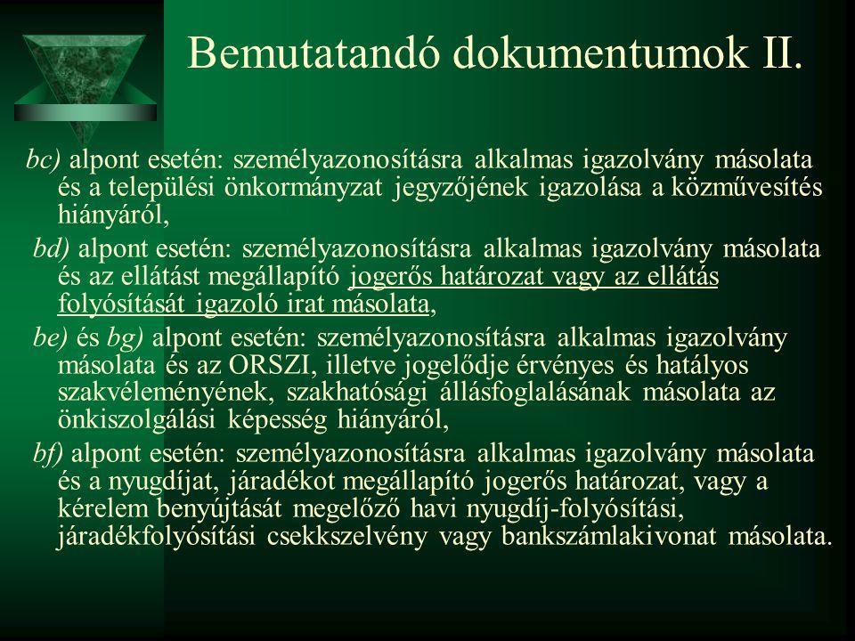 bc) alpont esetén: személyazonosításra alkalmas igazolvány másolata és a települési önkormányzat jegyzőjének igazolása a közművesítés hiányáról, bd) a