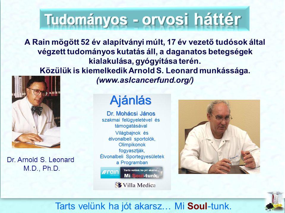 Dr. Arnold S. Leonard M.D., Ph.D. Tarts velünk ha jót akarsz… Mi Soul-tunk.