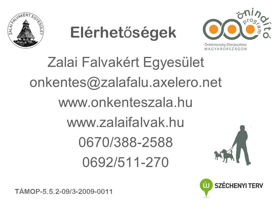 Zalai Falvakért Egyesület onkentes@zalafalu.axelero.net www.onkenteszala.hu www.zalaifalvak.hu 0670/388-2588 0692/511-270 Elérhet ő ségek TÁMOP-5.5.2-09/3-2009-0011