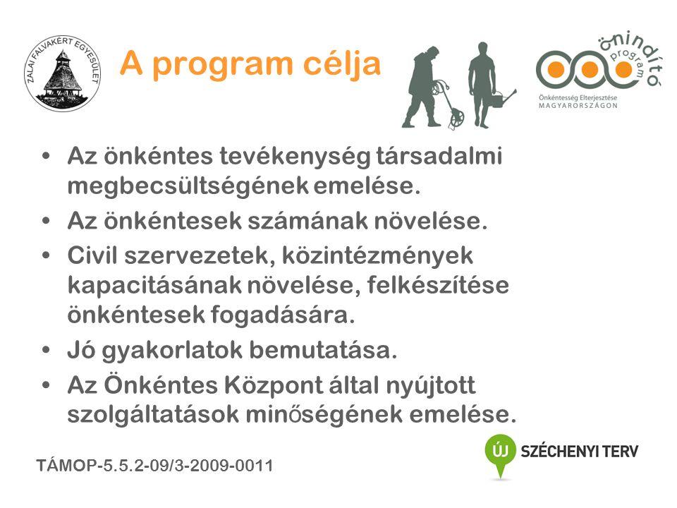 A program célja •Az önkéntes tevékenység társadalmi megbecsültségének emelése.