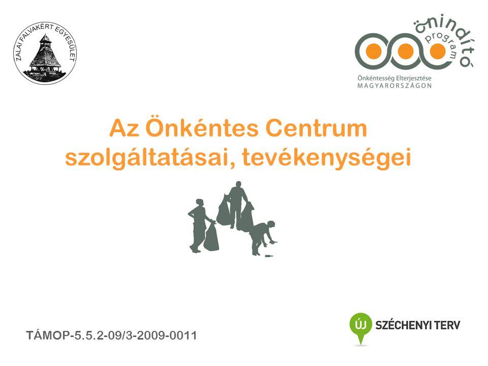 Az Önkéntes Centrum szolgáltatásai, tevékenységei TÁMOP-5.5.2-09/3-2009-0011