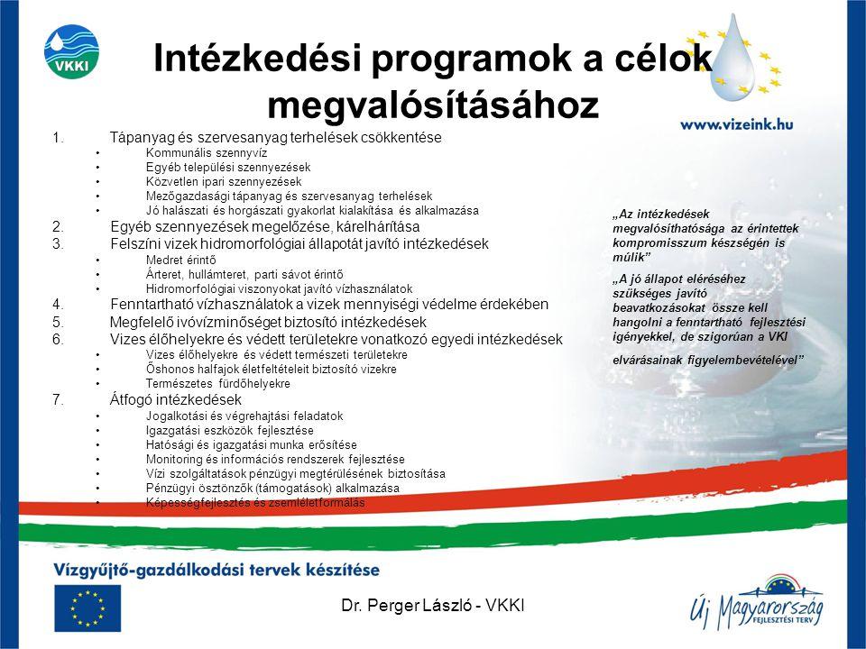 Dr. Perger László - VKKI Intézkedési programok a célok megvalósításához 1.Tápanyag és szervesanyag terhelések csökkentése •Kommunális szennyvíz •Egyéb