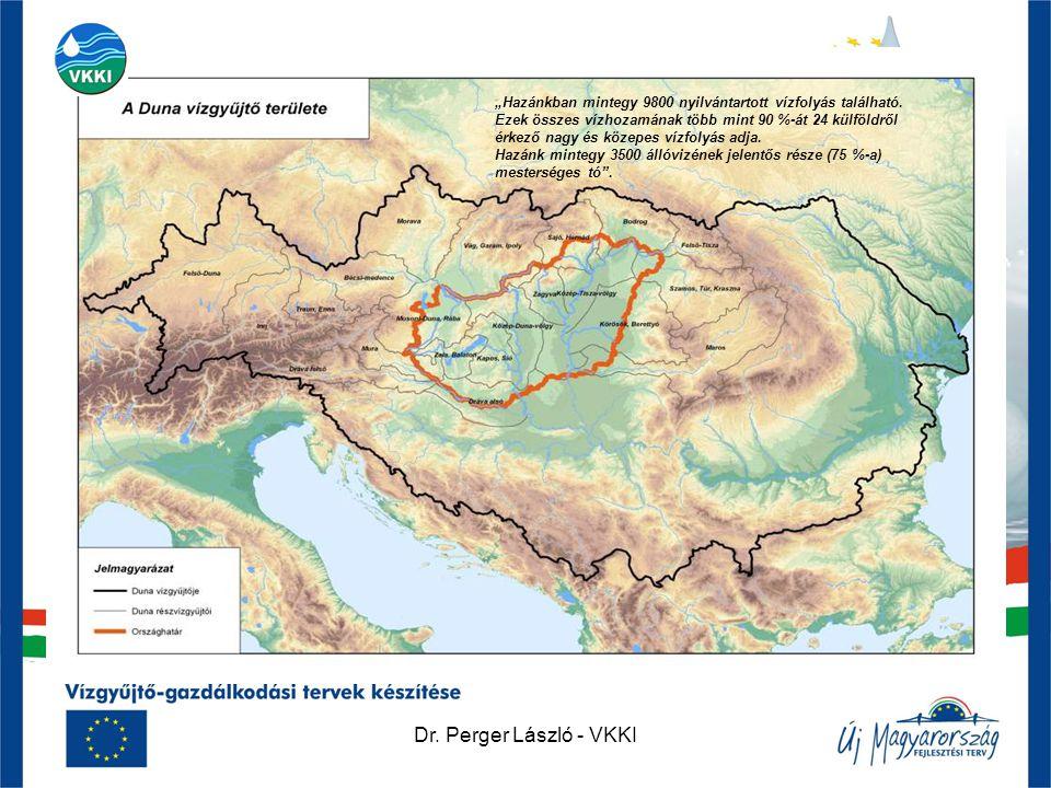 """Dr. Perger László - VKKI """"Hazánkban mintegy 9800 nyilvántartott vízfolyás található. Ezek összes vízhozamának több mint 90 %-át 24 külföldről érkező n"""