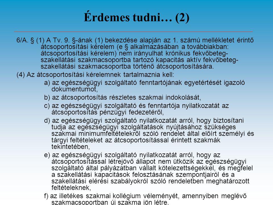 Érdemes tudni… (2) 6/A. § (1) A Tv. 9. §-ának (1) bekezdése alapján az 1.