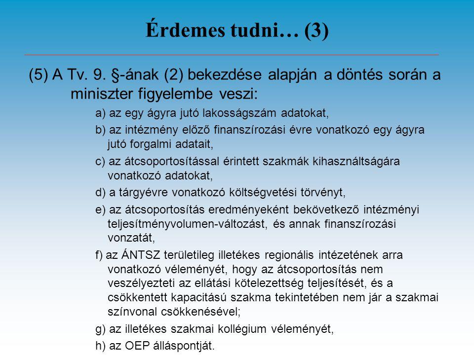 Érdemes tudni… (3) (5) A Tv. 9.