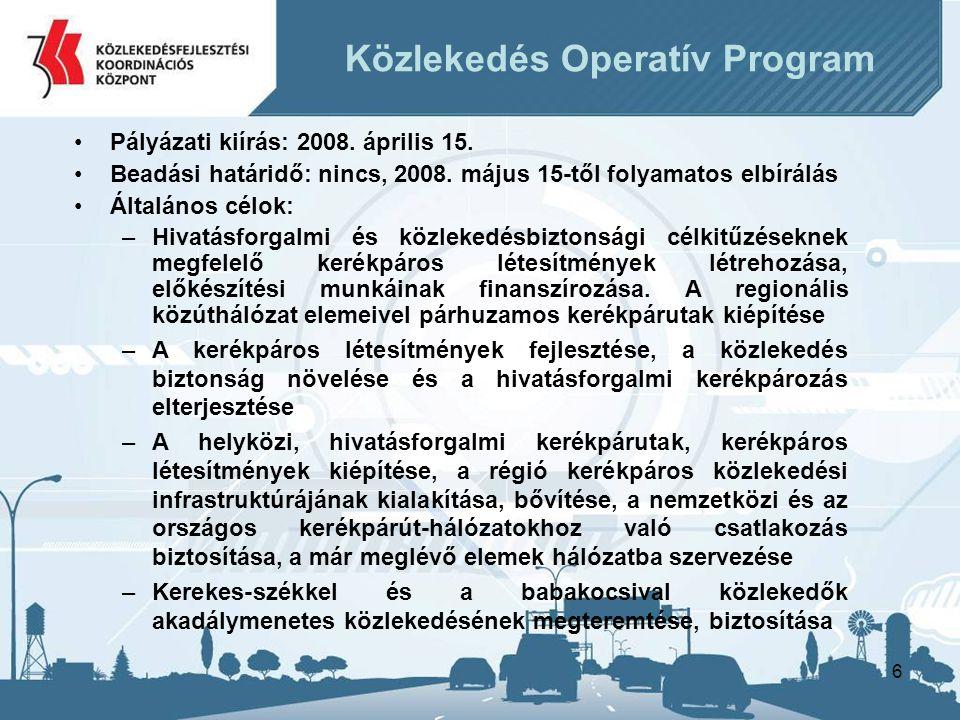 6 Közlekedés Operatív Program •Pályázati kiírás: 2008.