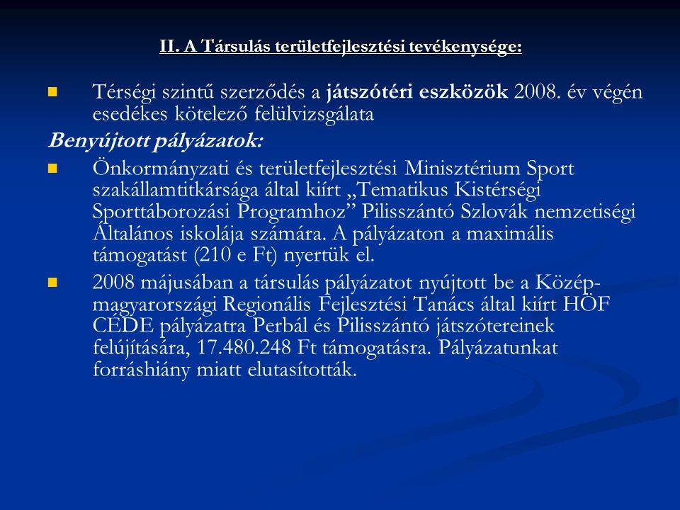 II. A Társulás területfejlesztési tevékenysége:   Térségi szintű szerződés a játszótéri eszközök 2008. év végén esedékes kötelező felülvizsgálata Be