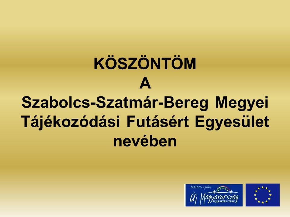 KÖSZÖNTÖM A Szabolcs-Szatmár-Bereg Megyei Tájékozódási Futásért Egyesület nevében