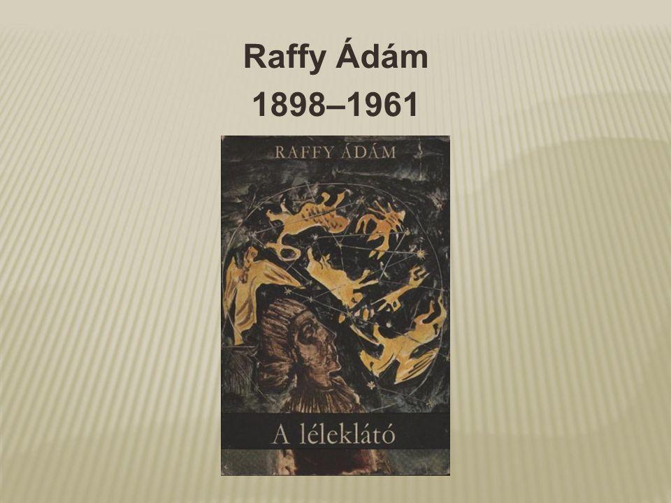Raffy Ádám 1898–1961